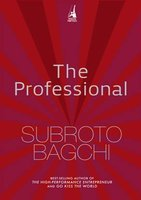 The Professional- by Subroto Bagchi